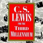 C.S. Lewis for the Third Millenium