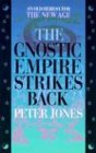 The Gnostic Empire Strikes Back